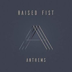 Anthems - Raised Fist