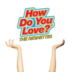 How Do You Love? - Regrettes