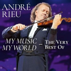 My Music, My World  The Very Best Of - Andre Rieu