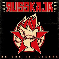 No One Is Illegal - Russkaja