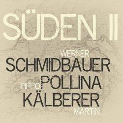 Süden II - {Schmidbauer}, {Pippo Pollina} + {Kälberer}
