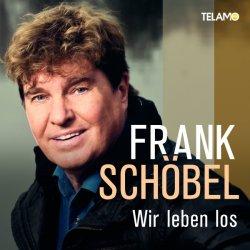 Wir leben los - Frank Schöbel