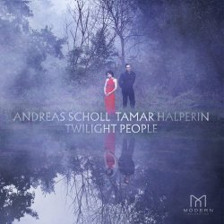 Twilight People - Andreas Scholl + Tamar Halperin