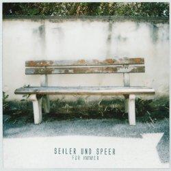 Für immer - Seiler + Speer