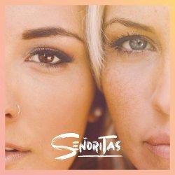 Senoritas - Senoritas