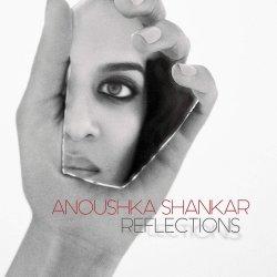 Reflections - Anoushka Shankar