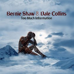 Too Much Information - {Bernie Shaw} + {Dave Collins}