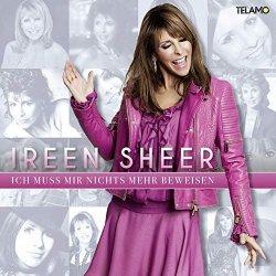 Ich muss mir nichts mehr beweisen - Ireen Sheer