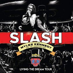 Living The Dream Tour - {Slash} + {Myles Kennedy} + the Conspirators
