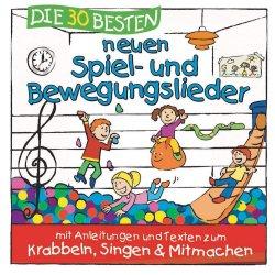 Die 30 besten neuen Spiel- und Bewegungslieder - Simone Sommerland, Karsten Glück + die Kita-Frösche