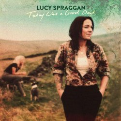 Today Was A Good Day - Lucy Spraggan