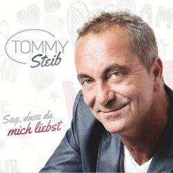 Sag, dass du mich liebst - Tommy Steib