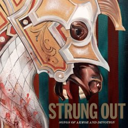 Songs Of Armor And Devotion - Strung Out
