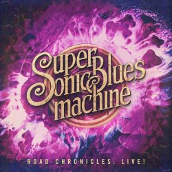 Road Chronicles: Live! - Supersonic Blues Machine