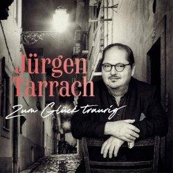 Zum Glück traurig - Jürgen Tarrach