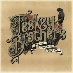 Run Home Slow - Teskey Brothers