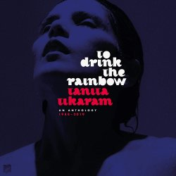 To Drink The Rainbow - An Anthology 1988-2019 - Tanita Tikaram