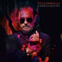 8 Arms To Hold You - Tito + Tarantula