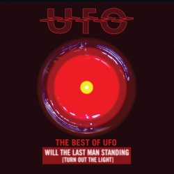 The Best Of UFO - Will The Last Man Standing (Turn Out The Lights) - UFO