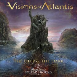 The Deep And The Dark - Live At Symphonc Metal - Visions Of Atlantis