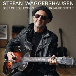 40 Jahre später - Best Of Collection - Stefan Waggershausen