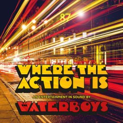 Where The Action Is - Waterboys