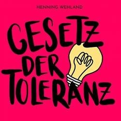 Gesetz der Toleranz - Henning Wehland