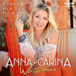 Schenk mir den Moment - Anna-Carina Woitschack