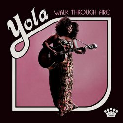 Walk Through Fire - Yola