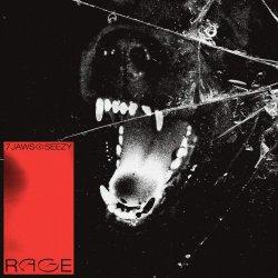 Rage - {7 Jaws} + {Seezy}