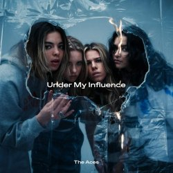 Under My Influence - Aces