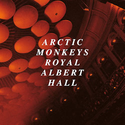 Royal Albert Hall - Arctic Monkeys
