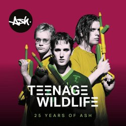 Teenage Wildlife - 25 Years Of Ash - Ash