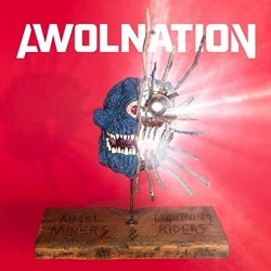 Angel Miners And The Lightning Riders - Awolnation