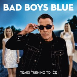 Tears Turning To Ice - Bad Boys Blue
