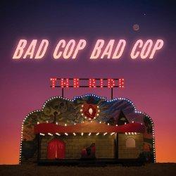 The Ride - Bad Cop