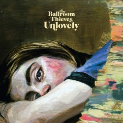 Unlovely - Ballroom Thieves