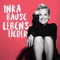 Lebenslieder - {Inka} Bause