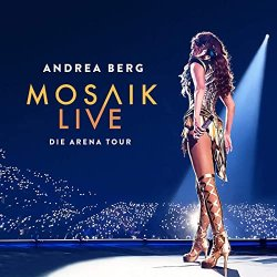 Mosaik live - Die Arena Tour  - Andrea Berg