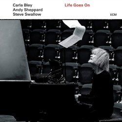 Life Goes On - Carla Bley, Andy Sheppard + Steve Swallow