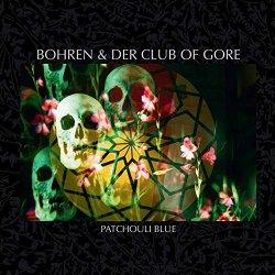 Patchouli Blue - Bohren + der Club Of Gore