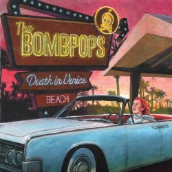 Death In Venice Beach - Bombpops
