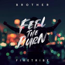 Feel The Burn - Brother Firetribe