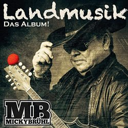 Landmusik. Das Album! - Micky Brühl
