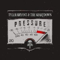 Pressure - Tyler Bryant + the Shakedown