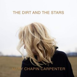 The Dirt And The Stars - Mary Chapin Carpenter