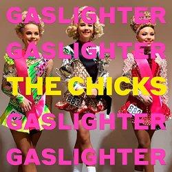 Gaslighter - Chicks