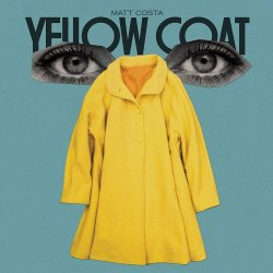 Yellow Coat - Matt Costa