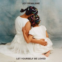 Let Yourself Be Loved - Joy Denalane
