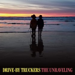 The Unraveling. - Drive-By Truckers